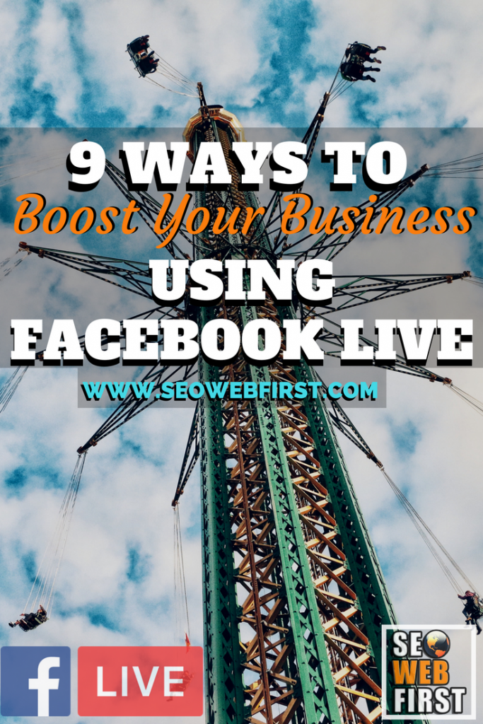 9 Ways to Boost Your Business Using Facebook Live